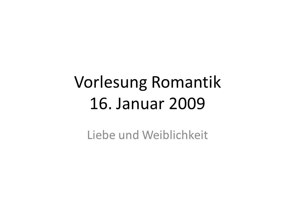 Vorlesung Romantik 16. Januar 2009