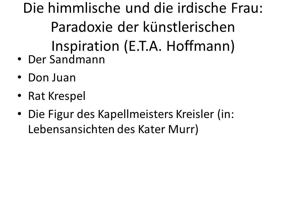 Die himmlische und die irdische Frau: Paradoxie der künstlerischen Inspiration (E.T.A. Hoffmann)