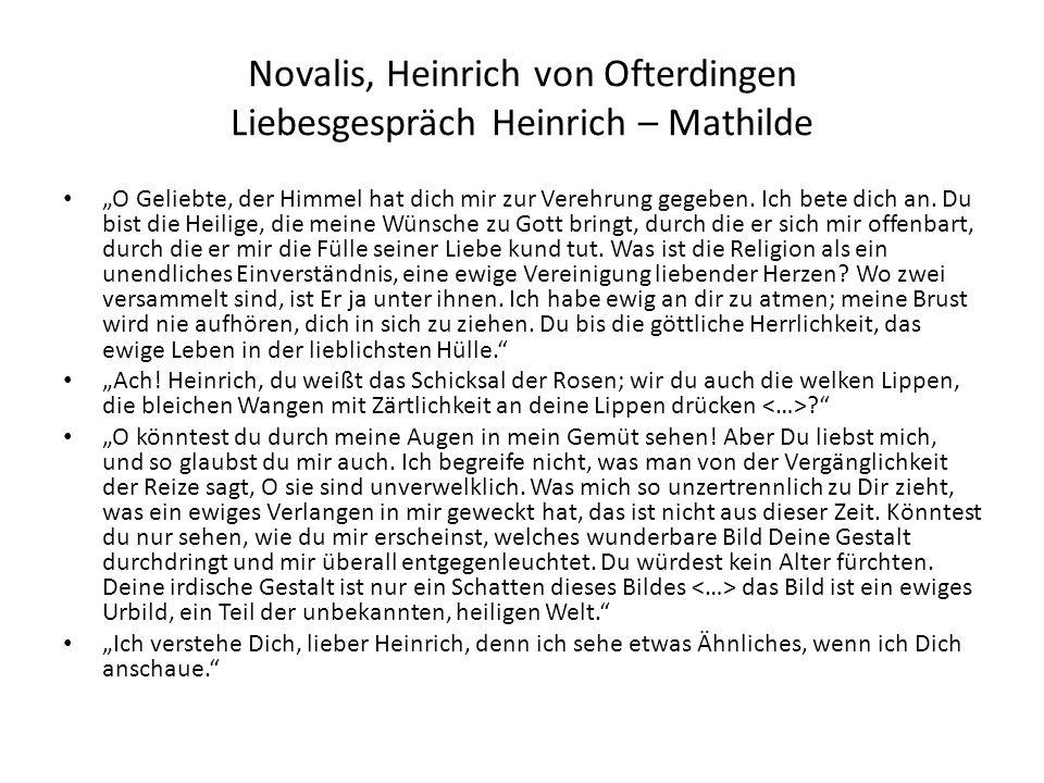 Novalis, Heinrich von Ofterdingen Liebesgespräch Heinrich – Mathilde