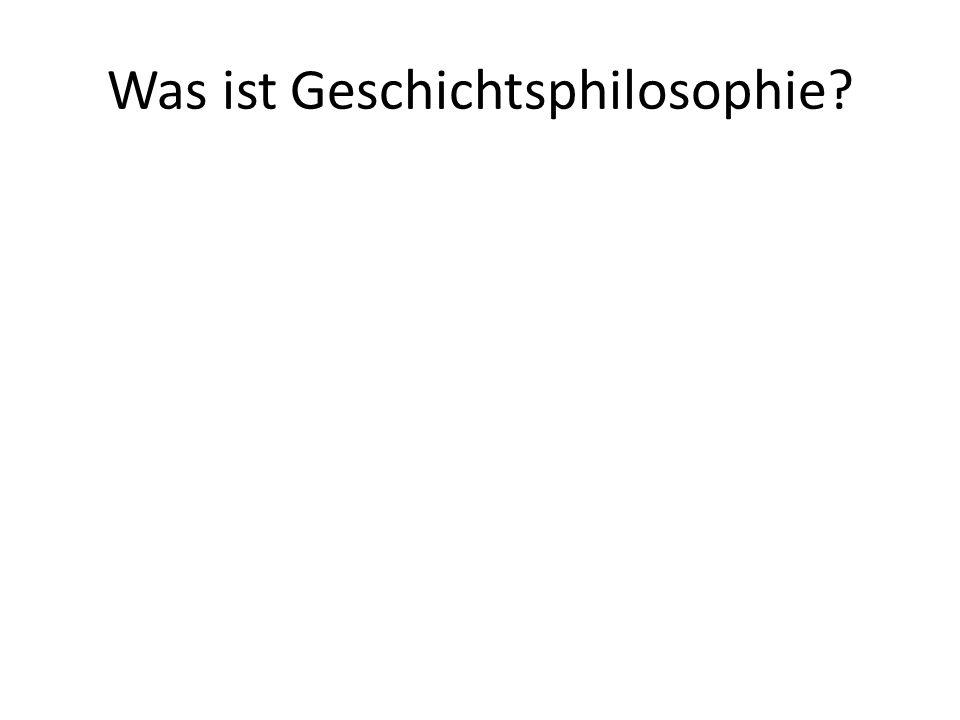 Was ist Geschichtsphilosophie