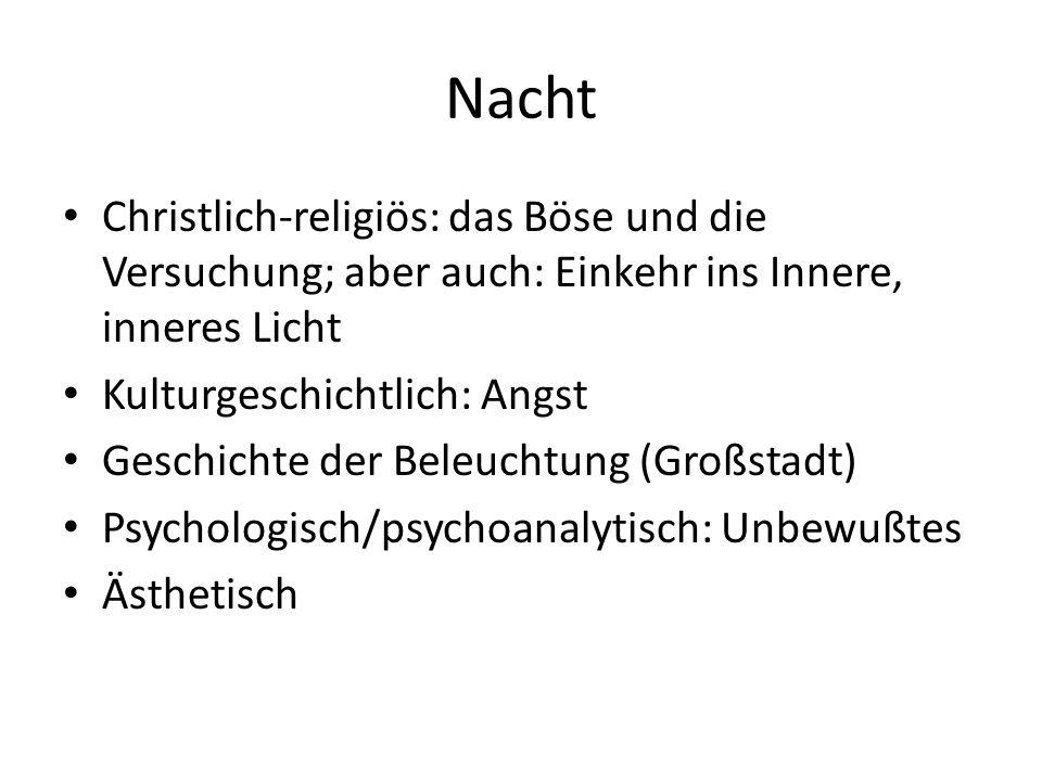 Nacht Christlich-religiös: das Böse und die Versuchung; aber auch: Einkehr ins Innere, inneres Licht.
