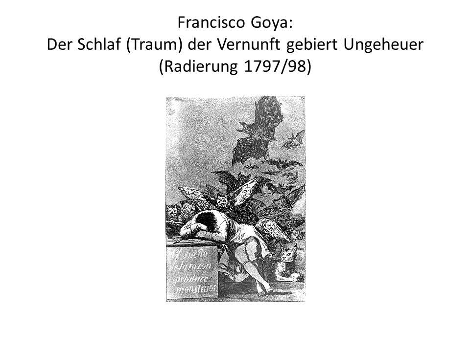 Francisco Goya: Der Schlaf (Traum) der Vernunft gebiert Ungeheuer (Radierung 1797/98)