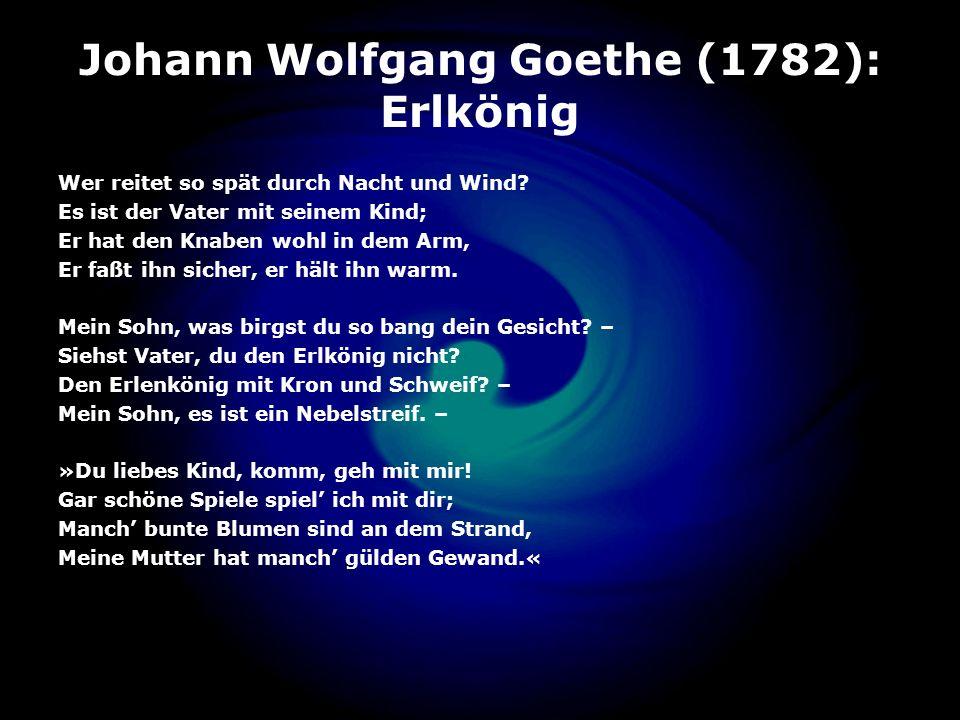 Johann Wolfgang Goethe (1782): Erlkönig