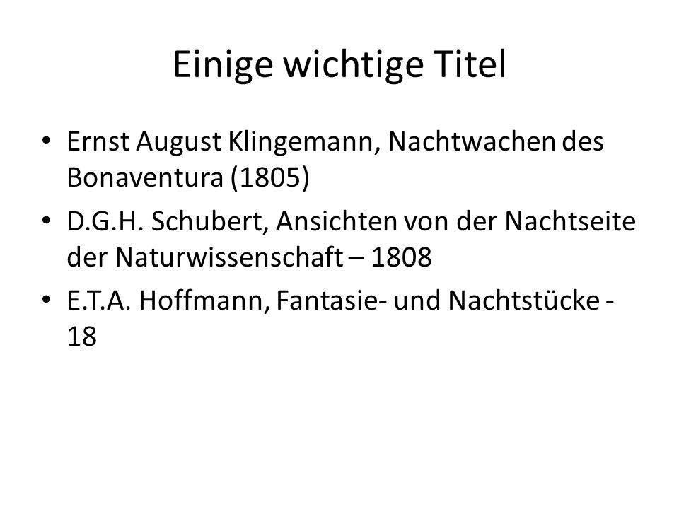 Einige wichtige Titel Ernst August Klingemann, Nachtwachen des Bonaventura (1805)