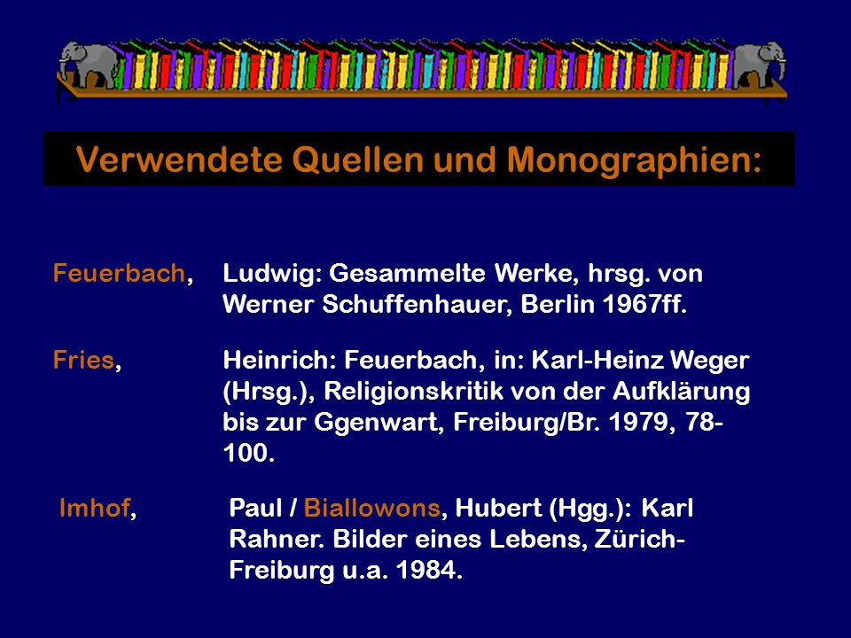Verwendete Quellen und Monographien: