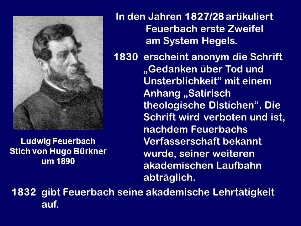 1832 gibt Feuerbach seine akademische Lehrtätigkeit auf.