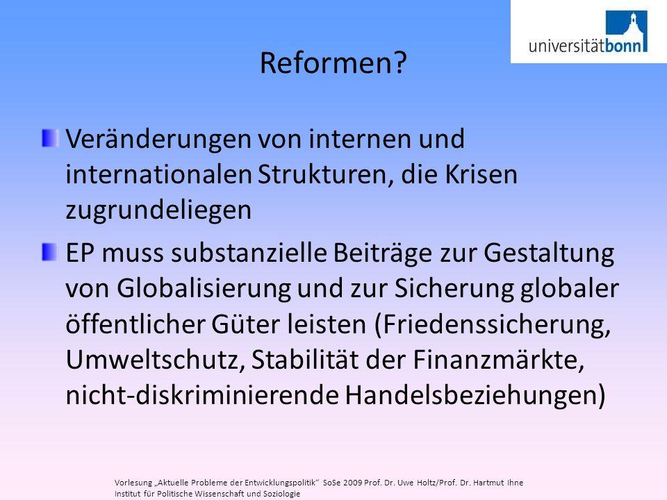 Reformen Veränderungen von internen und internationalen Strukturen, die Krisen zugrundeliegen.