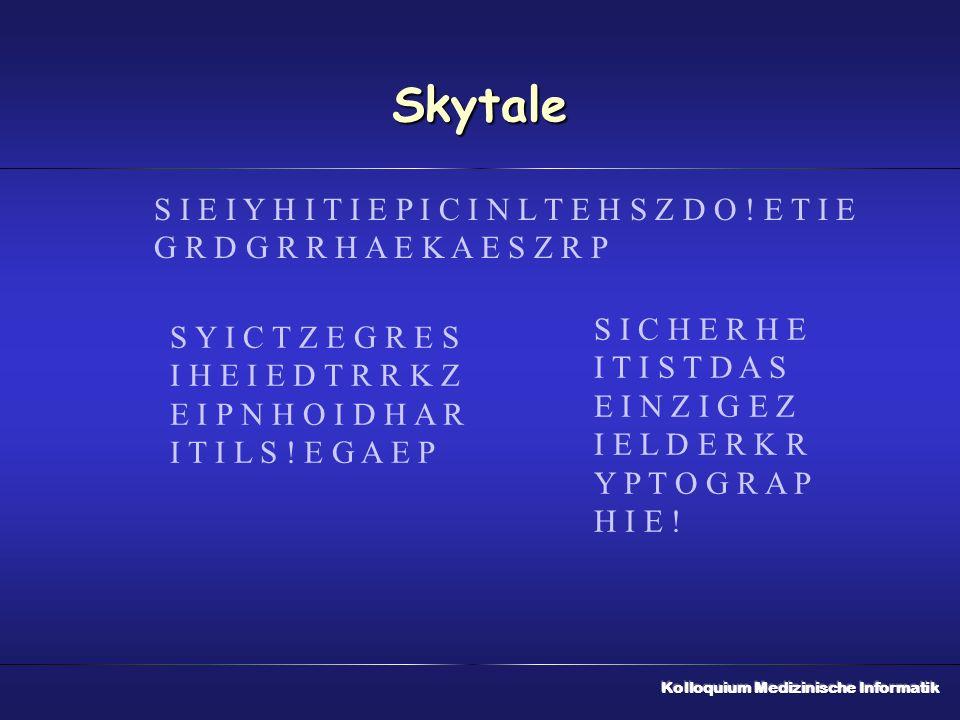 Skytale S I E I Y H I T I E P I C I N L T E H S Z D O ! E T I E G R D G R R H A E K A E S Z R P. S I C H E R H E.