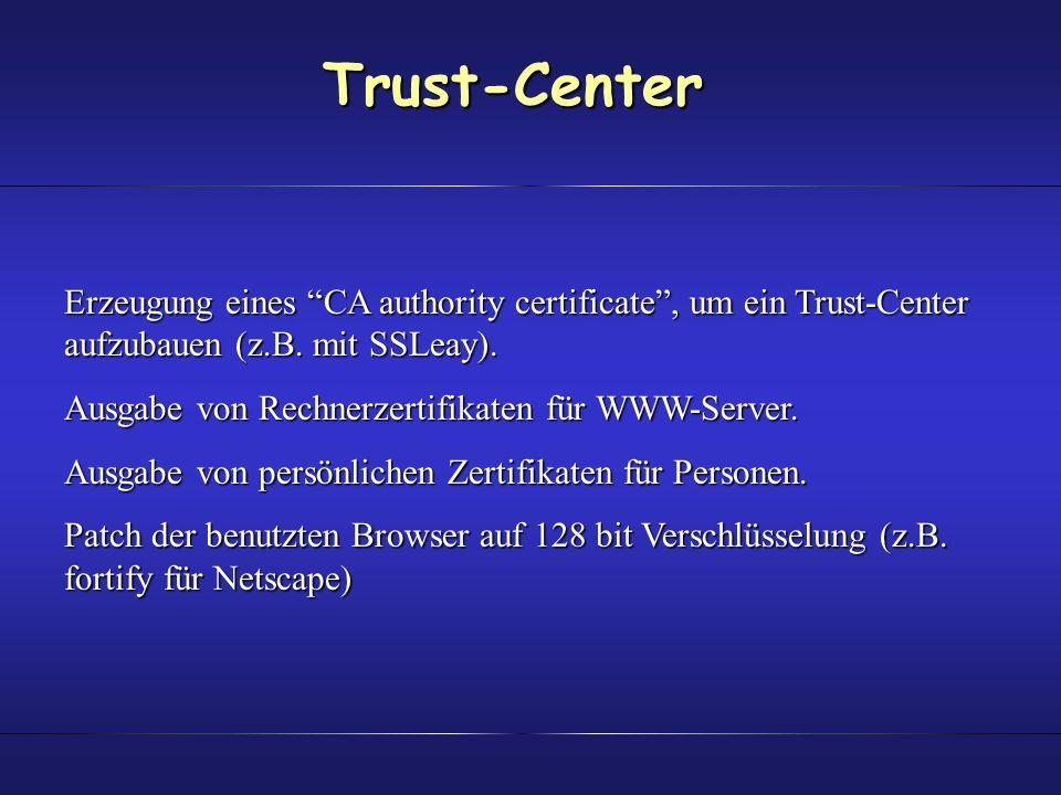 Trust-Center Erzeugung eines CA authority certificate , um ein Trust-Center aufzubauen (z.B. mit SSLeay).