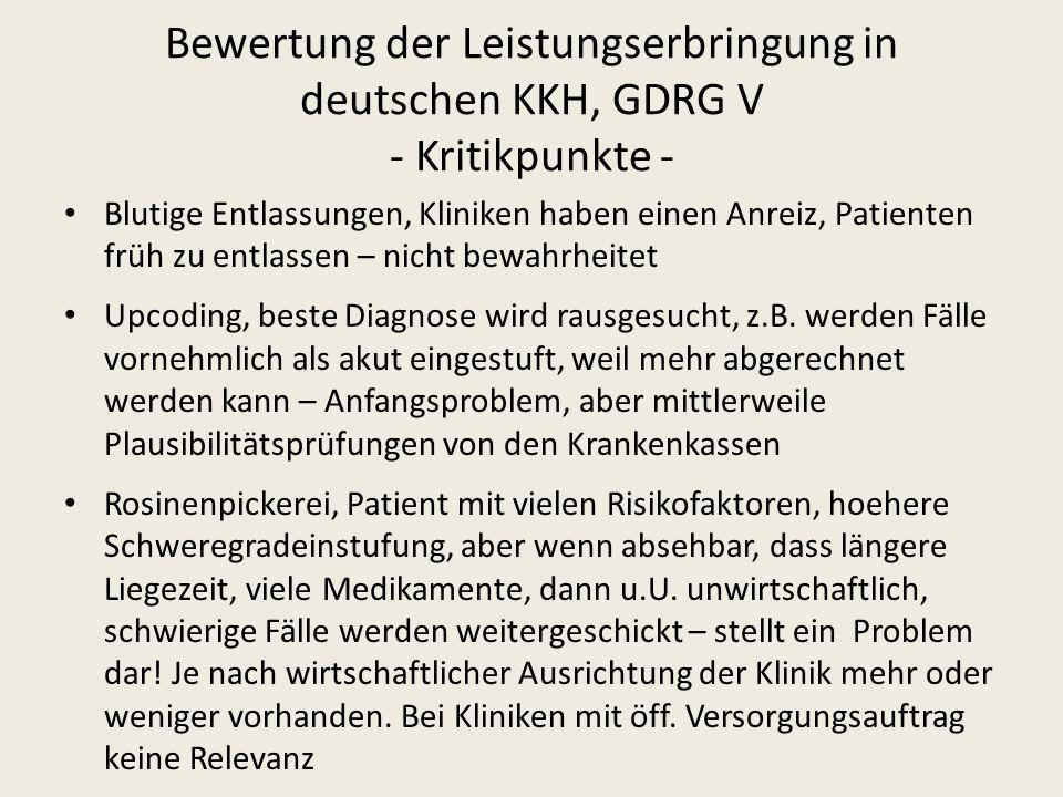 Bewertung der Leistungserbringung in deutschen KKH, GDRG V - Kritikpunkte -
