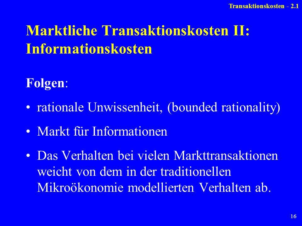 Marktliche Transaktionskosten II: Informationskosten