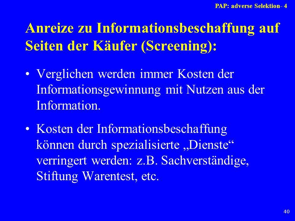 Anreize zu Informationsbeschaffung auf Seiten der Käufer (Screening):