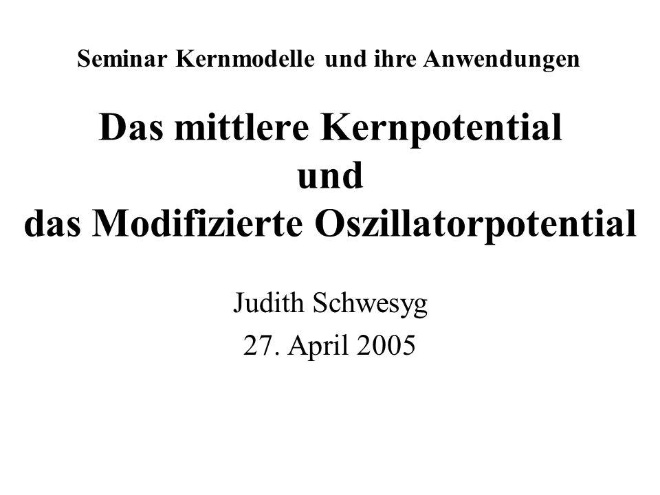 Das mittlere Kernpotential und das Modifizierte Oszillatorpotential