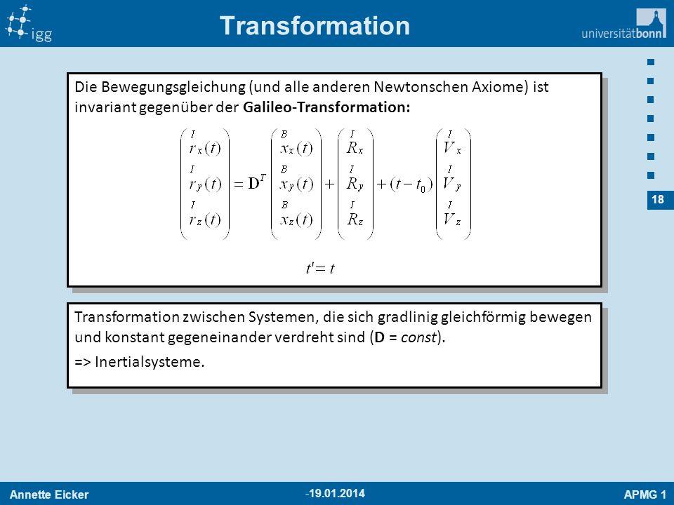 Transformation Die Bewegungsgleichung (und alle anderen Newtonschen Axiome) ist invariant gegenüber der Galileo-Transformation: