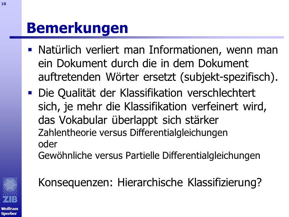Bemerkungen Natürlich verliert man Informationen, wenn man ein Dokument durch die in dem Dokument auftretenden Wörter ersetzt (subjekt-spezifisch).