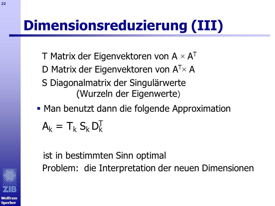 Dimensionsreduzierung (III)