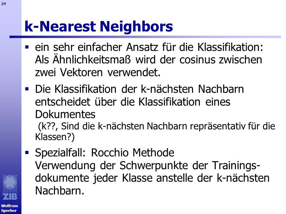 k-Nearest Neighbors ein sehr einfacher Ansatz für die Klassifikation: Als Ähnlichkeitsmaß wird der cosinus zwischen zwei Vektoren verwendet.