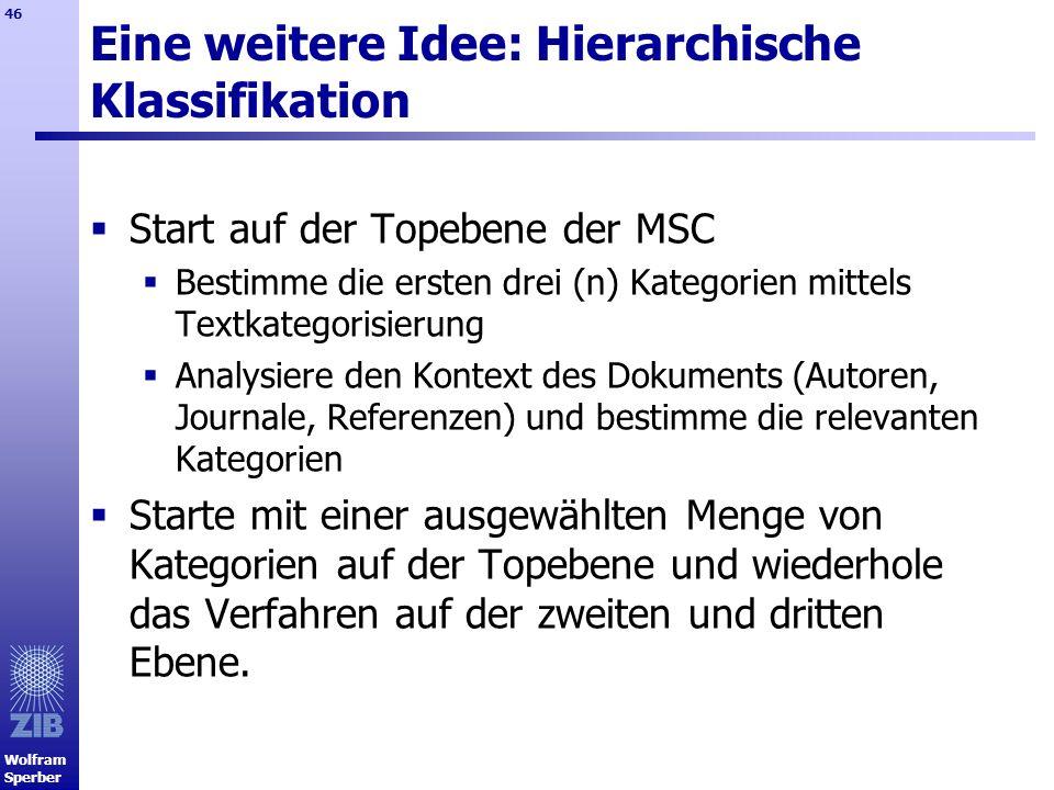 Eine weitere Idee: Hierarchische Klassifikation