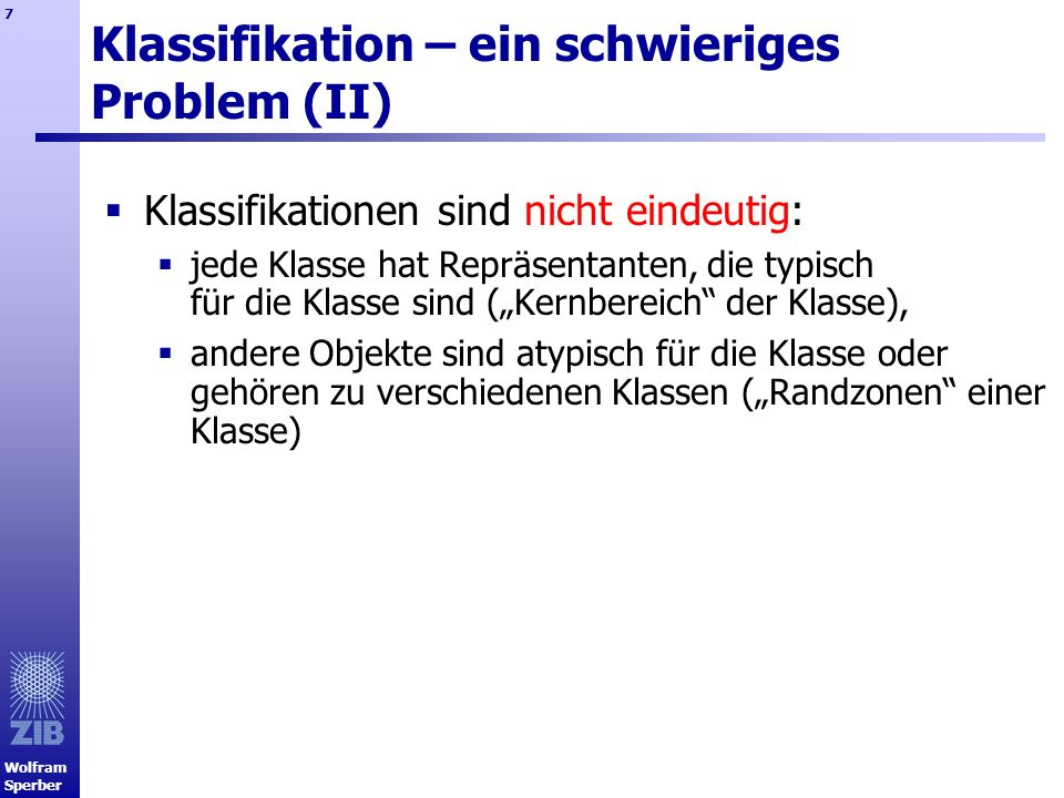 Klassifikation – ein schwieriges Problem (II)