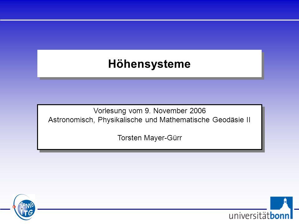 Höhensysteme Vorlesung vom 9. November 2006