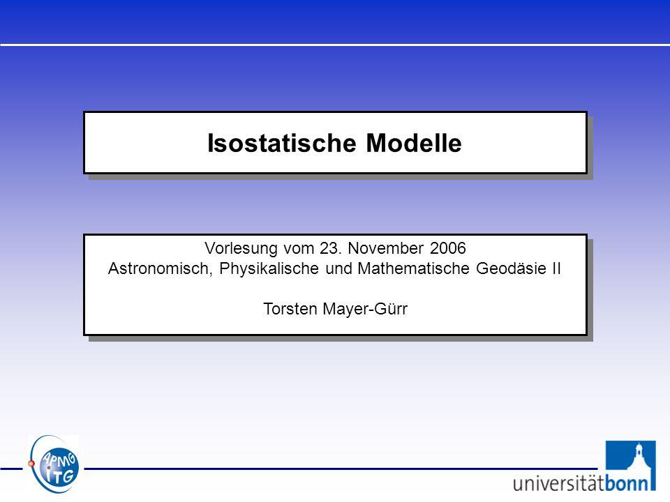 Isostatische Modelle Vorlesung vom 23. November 2006