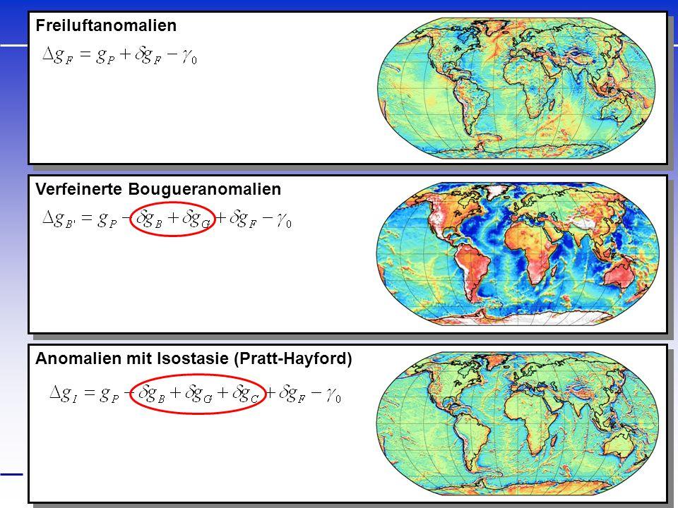 Freiluftanomalien Verfeinerte Bougueranomalien Anomalien mit Isostasie (Pratt-Hayford)