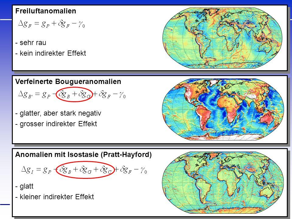 Freiluftanomalien sehr rau. kein indirekter Effekt. Verfeinerte Bougueranomalien. glatter, aber stark negativ.