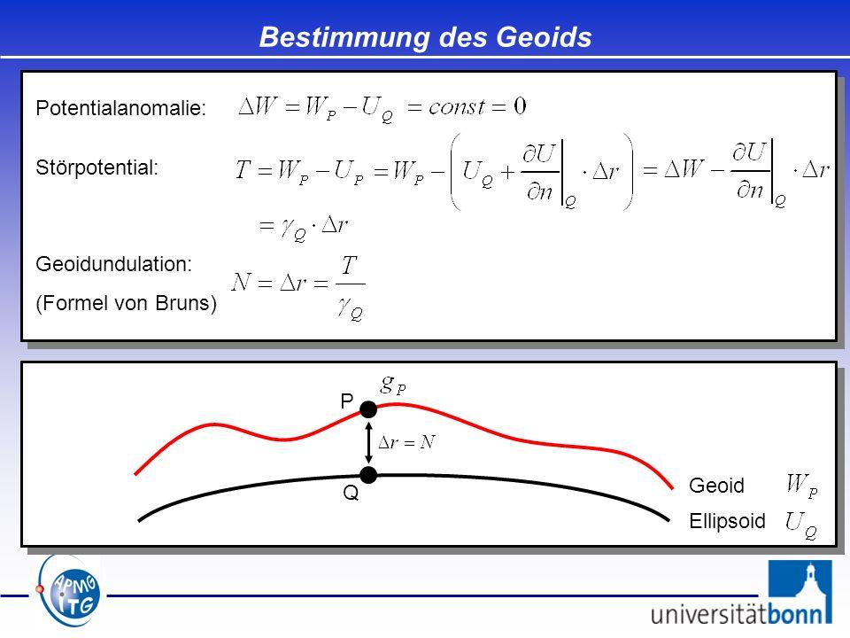 Bestimmung des Geoids Potentialanomalie: Störpotential:
