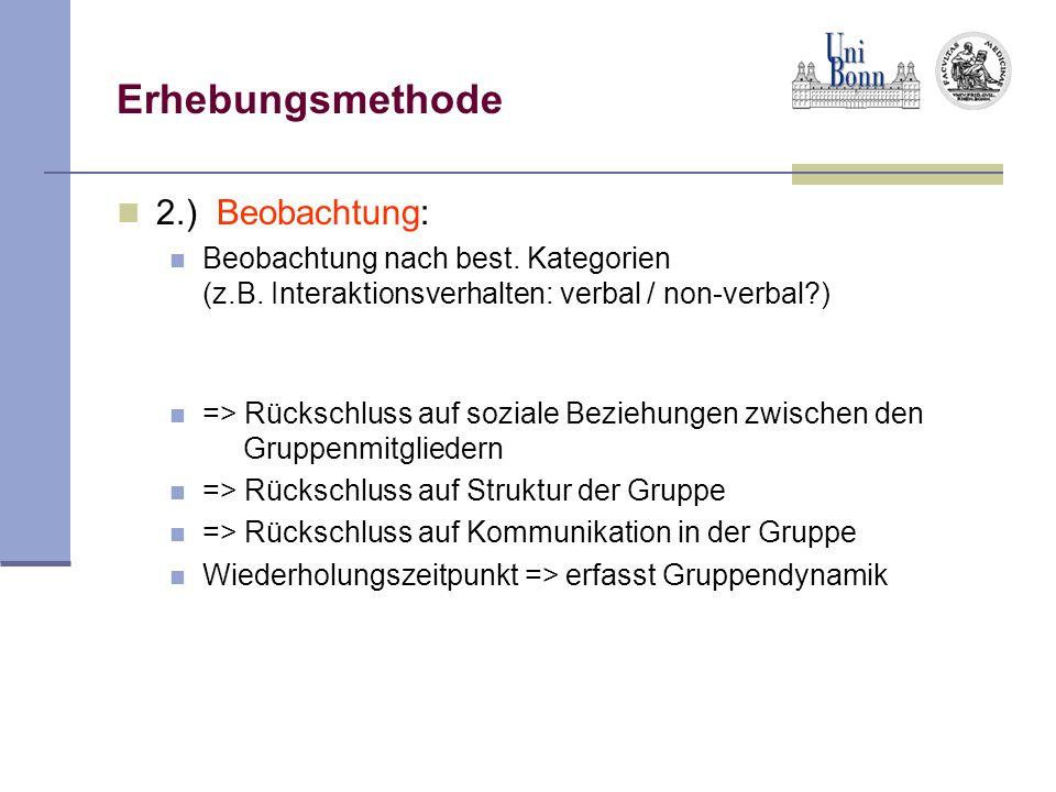Erhebungsmethode 2.) Beobachtung: