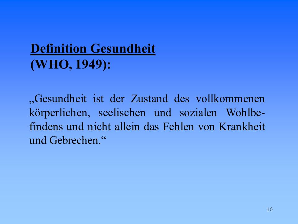 Definition Gesundheit (WHO, 1949):