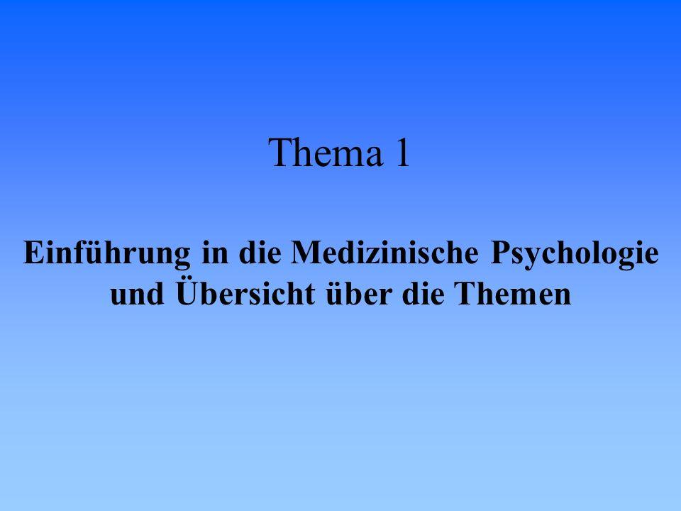 Thema 1 Einführung in die Medizinische Psychologie und Übersicht über die Themen