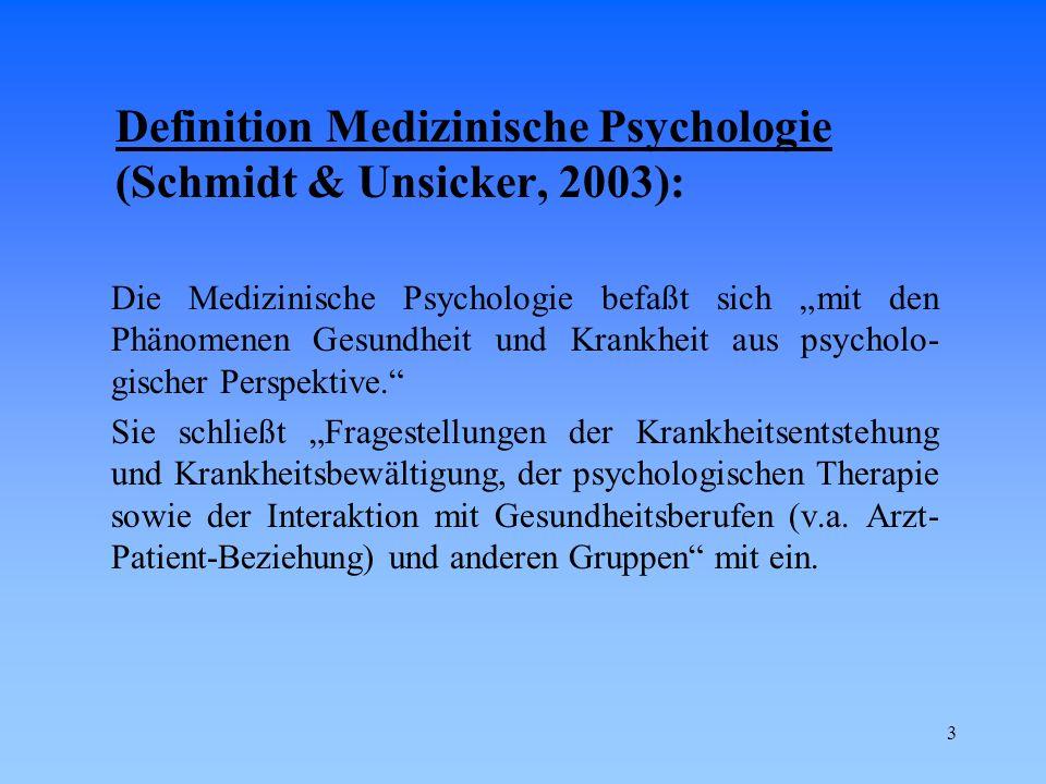 Definition Medizinische Psychologie (Schmidt & Unsicker, 2003):