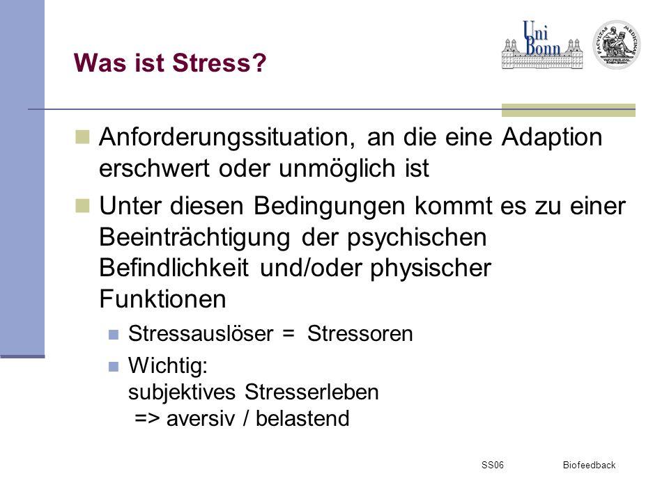 Was ist Stress Anforderungssituation, an die eine Adaption erschwert oder unmöglich ist.