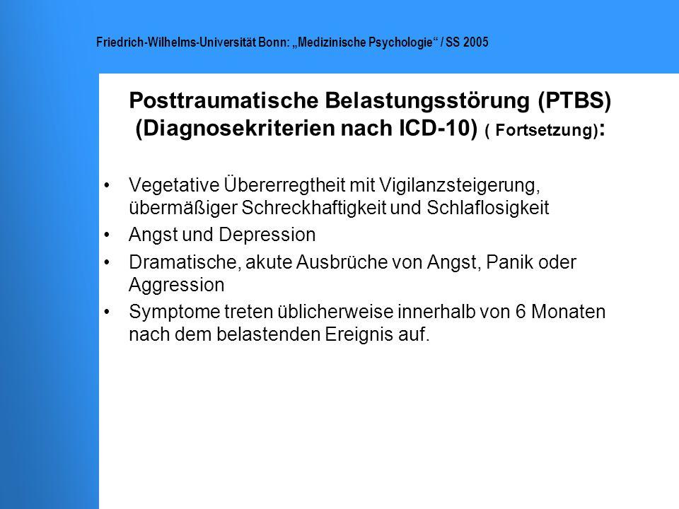Posttraumatische Belastungsstörung (PTBS) (Diagnosekriterien nach ICD-10) ( Fortsetzung):