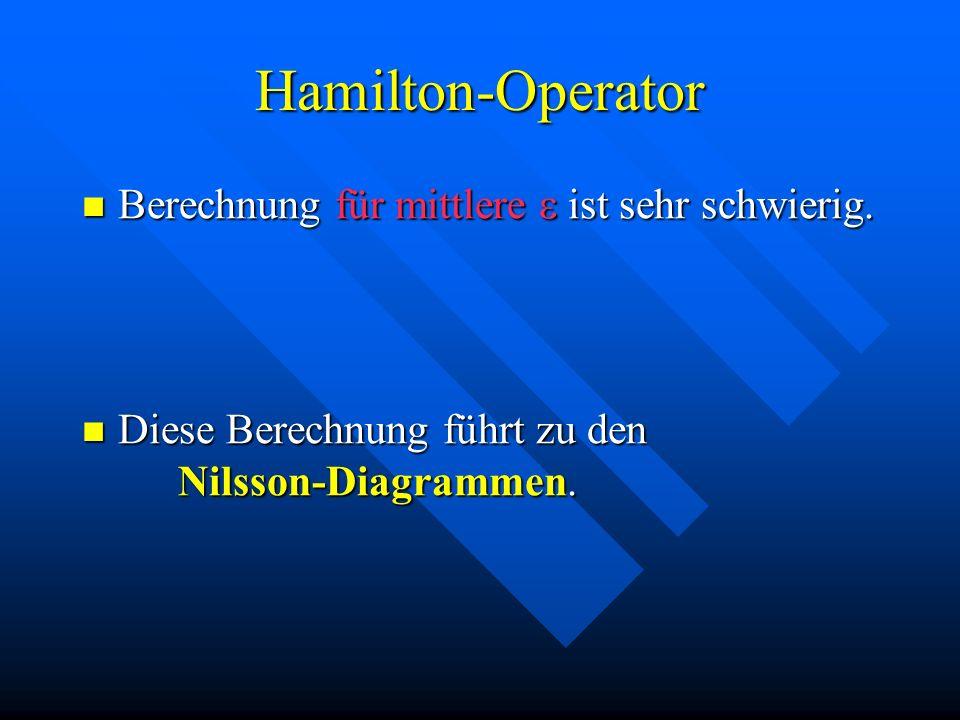 Hamilton-Operator Berechnung für mittlere e ist sehr schwierig.