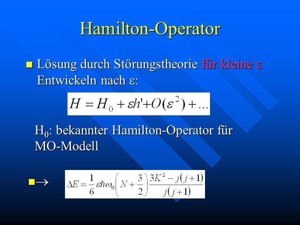 Hamilton-Operator Lösung durch Störungstheorie für kleine e Entwickeln nach e: H0: bekannter Hamilton-Operator für MO-Modell.