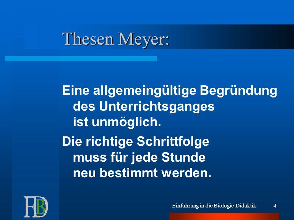 Thesen Meyer: Eine allgemeingültige Begründung des Unterrichtsganges ist unmöglich.