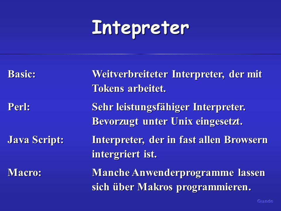 Intepreter Basic: Weitverbreiteter Interpreter, der mit Tokens arbeitet.