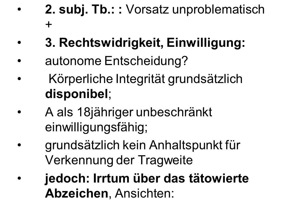 2. subj. Tb.: : Vorsatz unproblematisch +