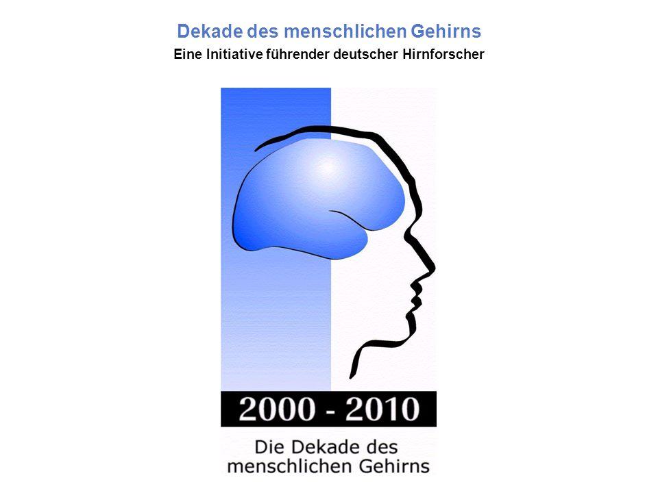 Dekade des menschlichen Gehirns Eine Initiative führender deutscher Hirnforscher
