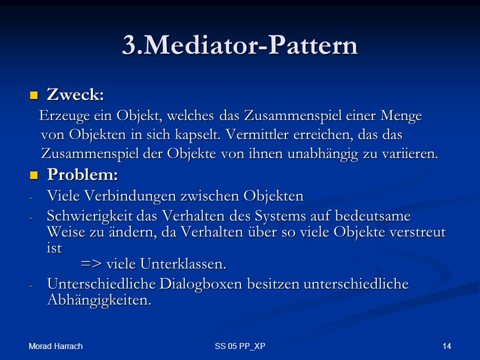 3.Mediator-Pattern Zweck: Problem: