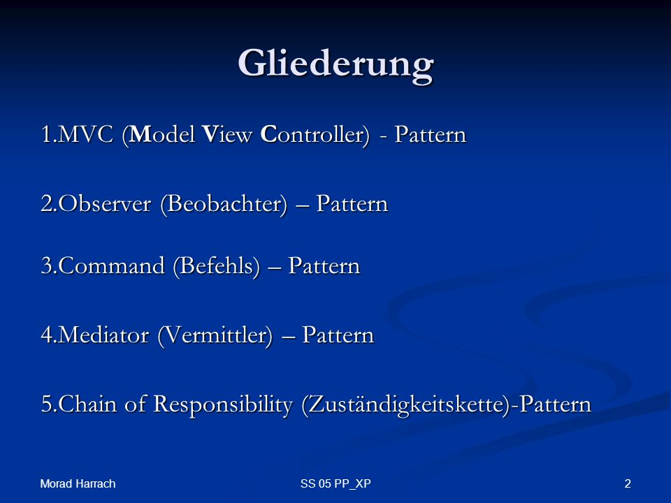 Gliederung 1.MVC (Model View Controller) - Pattern