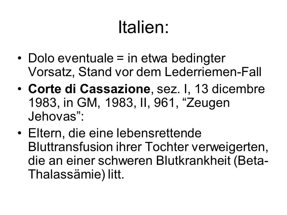 Italien: Dolo eventuale = in etwa bedingter Vorsatz, Stand vor dem Lederriemen-Fall.