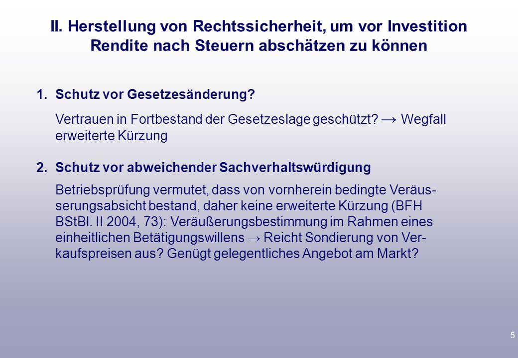II. Herstellung von Rechtssicherheit, um vor Investition Rendite nach Steuern abschätzen zu können