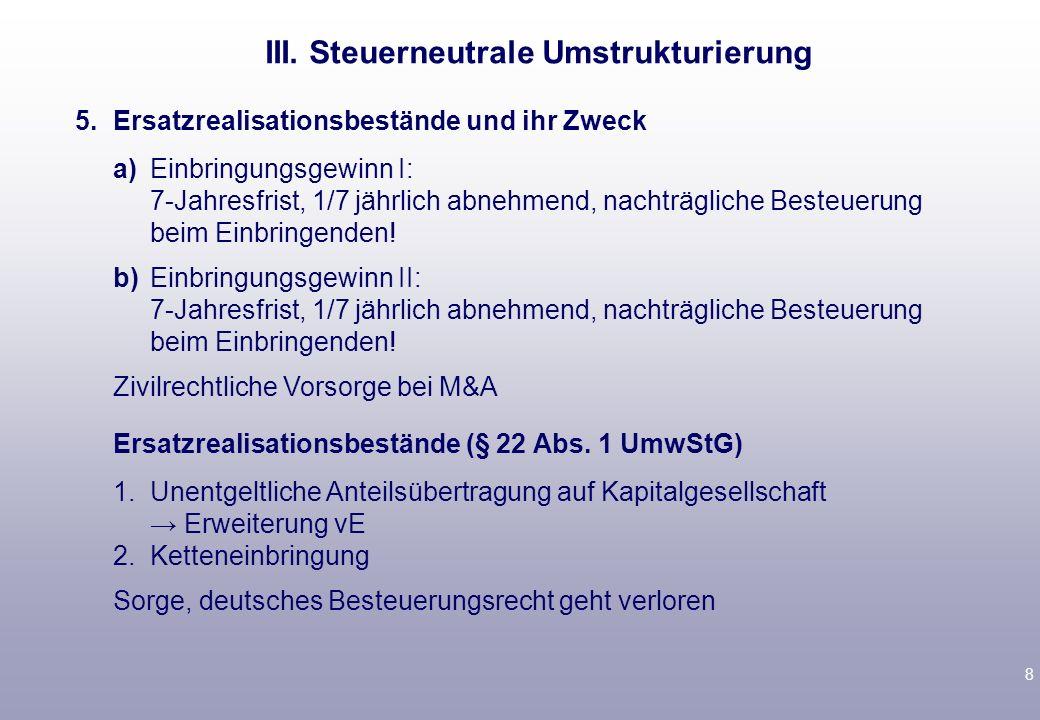 III. Steuerneutrale Umstrukturierung