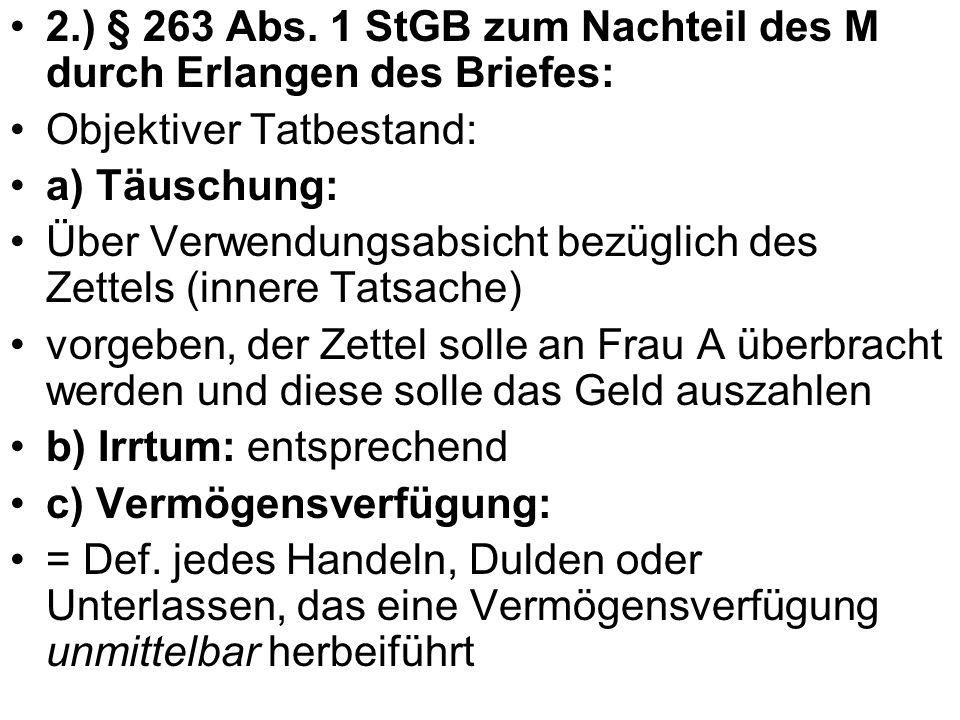 2.) § 263 Abs. 1 StGB zum Nachteil des M durch Erlangen des Briefes: