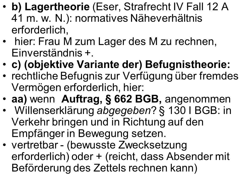 b) Lagertheorie (Eser, Strafrecht IV Fall 12 A 41 m. w. N