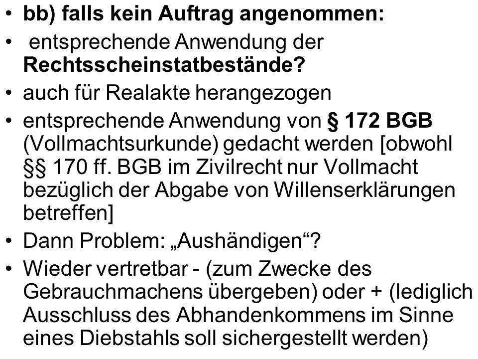 bb) falls kein Auftrag angenommen: