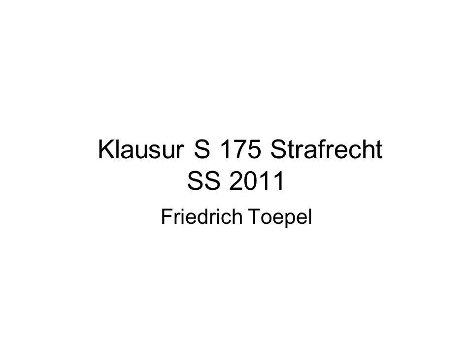Klausur S 175 Strafrecht SS 2011