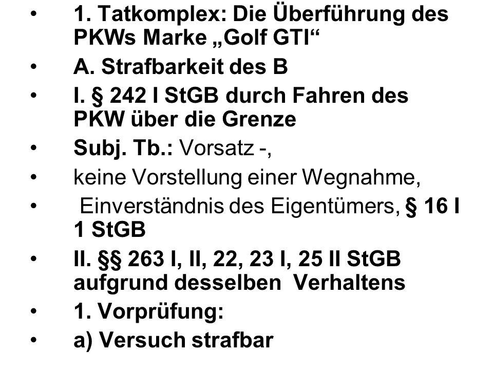 """1. Tatkomplex: Die Überführung des PKWs Marke """"Golf GTI"""